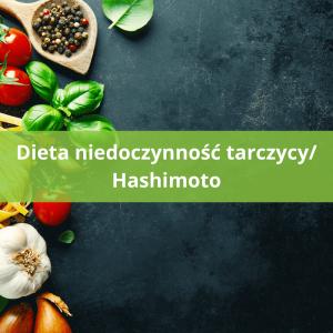 Dieta niedoczynność tarczycy i hashimoto