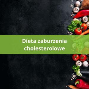 dieta zaburzenia cholesterolowe